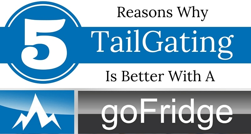 go-fridge-tailgat-5-reasons